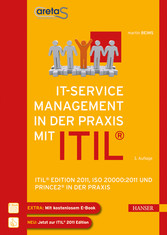 IT-Service Management mit ITIL® - ITIL® Edition 2011, ISO 20000:2011 und PRINCE2® in der Praxis